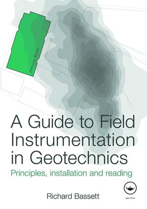 A Guide to Field Instrumentation in Geotechnics: Principles, Installation and Reading, 1st Edition (e-Book) book cover