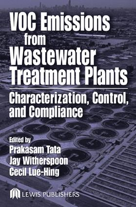 VOC Emissions from Wastewater Treatment Plants: Characterization, Control and Compliance, 1st Edition (e-Book) book cover