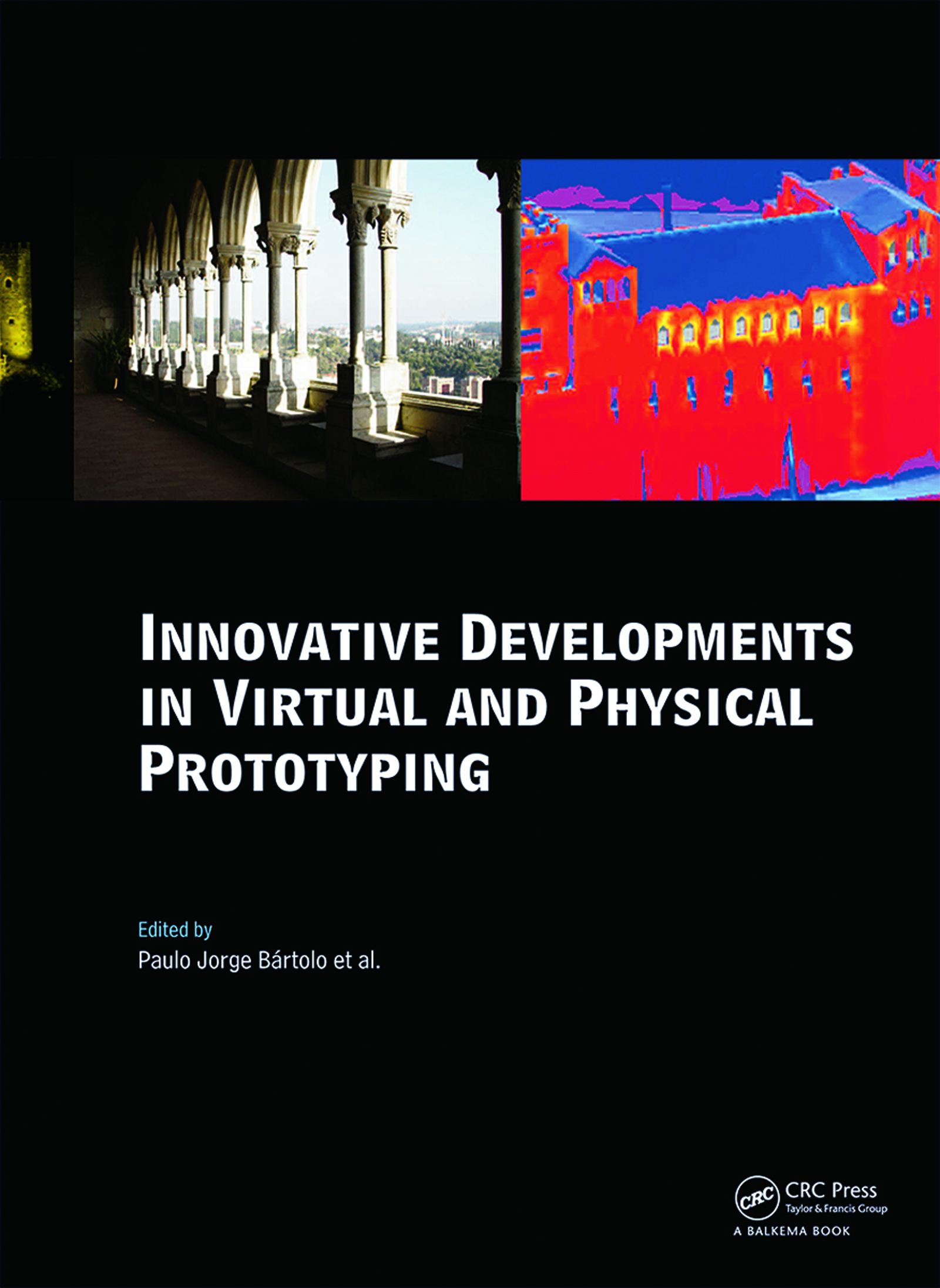 Innovative Developments in Virtual and Physical Prototyping: Proceedings of the 5th International Conference on Advanced Research in Virtual and Rapid Prototyping, Leiria, Portugal, 28 September - 1 October, 2011, 1st Edition (e-Book) book cover