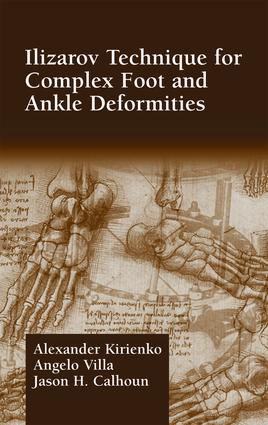 Ilizarov Technique for Complex Foot and Ankle Deformities: 1st Edition (Hardback) book cover