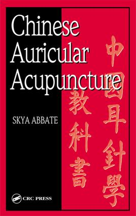 Chinese Auricular Acupuncture: 1st Edition (e-Book) book cover