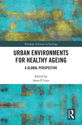 Urban Environments for Healthy Ageing: A Global Perspective book cover