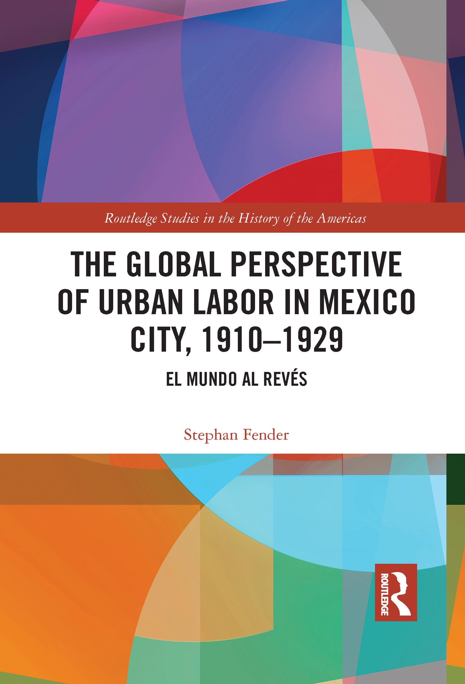 The Global Perspective of Urban Labor in Mexico City, 1910–1929