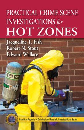 Practical Crime Scene Investigations for Hot Zones