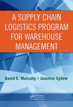 A Supply Chain Logistics Program for Warehouse Management: 1st Edition (e-Book) book cover