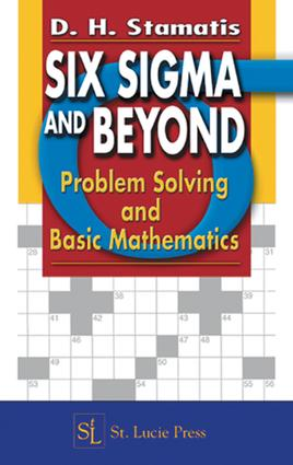 Six Sigma and Beyond: Problem Solving and Basic Mathematics, Volume II, 1st Edition (e-Book) book cover