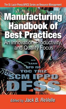 Manufacturing Handbook of Best Practices: An Innovation, Productivity, and Quality Focus, 1st Edition (e-Book) book cover