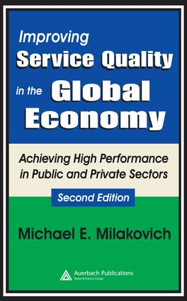 Improving Service Quality in the Global Economy: Achieving High Performance in Public and Private Sectors, Second Edition, 2nd Edition (e-Book) book cover