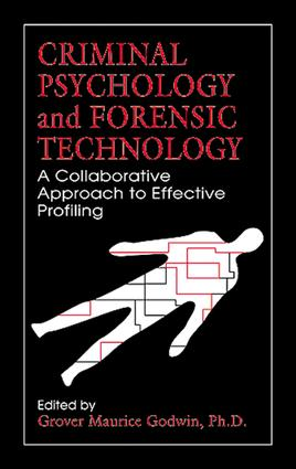 Criminal Psychology and Forensic Technology: A Collaborative Approach to Effective Profiling, 1st Edition (e-Book) book cover