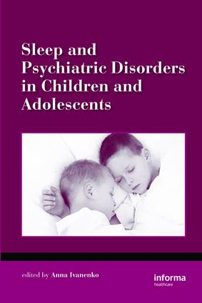 Sleep and Psychiatric Disorders in Children and Adolescents: 1st Edition (e-Book) book cover