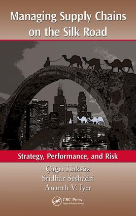 Managing Supply Chains on the Silk Road: Strategy, Performance, and Risk, 1st Edition (e-Book) book cover