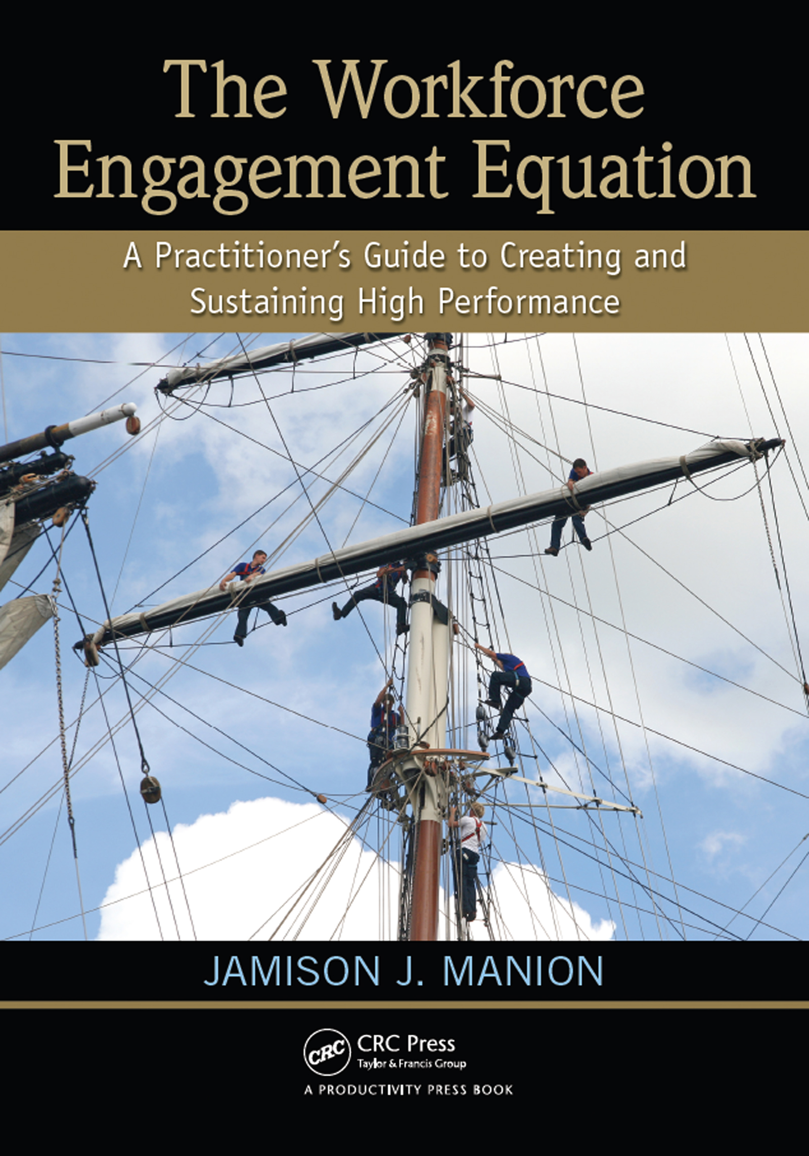 The Workforce Engagement Equation: A Practitioner's Guide to Creating and Sustaining High Performance, 1st Edition (e-Book) book cover