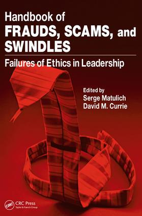 Handbook of Frauds, Scams, and Swindles: Failures of Ethics in Leadership book cover