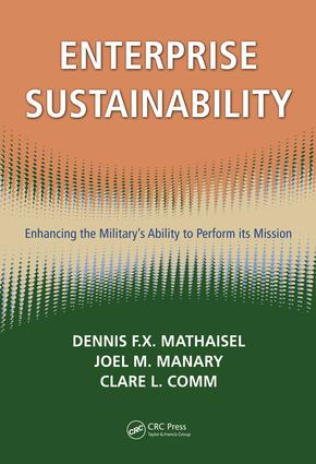 Enterprise Sustainability: Enhancing the Military's Ability to Perform its Mission, 1st Edition (e-Book) book cover