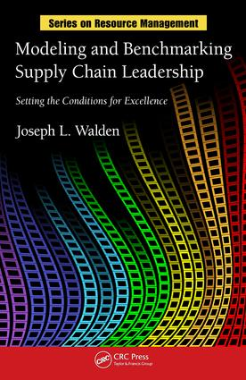 Modeling and Benchmarking Supply Chain Leadership: Setting the Conditions for Excellence, 1st Edition (e-Book) book cover