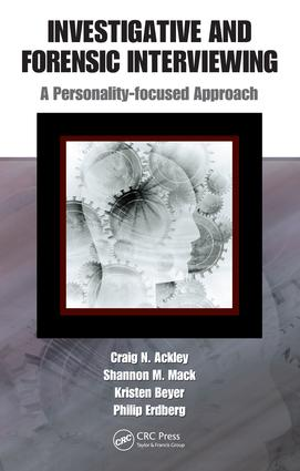 Investigative and Forensic Interviewing: A Personality-focused Approach, 1st Edition (e-Book) book cover