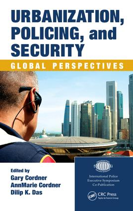 Urbanization, Policing, and Security: Global Perspectives, 1st Edition (e-Book) book cover