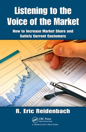 Listening to the Voice of the Market: How to Increase Market Share and Satisfy Current Customers, 1st Edition (e-Book) book cover