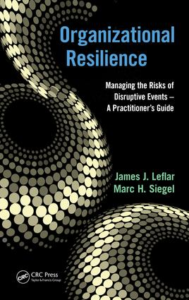Organizational Resilience: Managing the Risks of Disruptive Events - A Practitioner's Guide, 1st Edition (e-Book) book cover