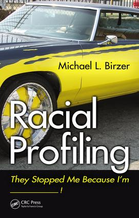 Racial Profiling: They Stopped Me Because I'm ------------!, 1st Edition (e-Book) book cover