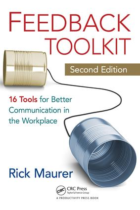 Feedback Toolkit: 16 Tools for Better Communication in the Workplace, Second Edition, 2nd Edition (e-Book) book cover