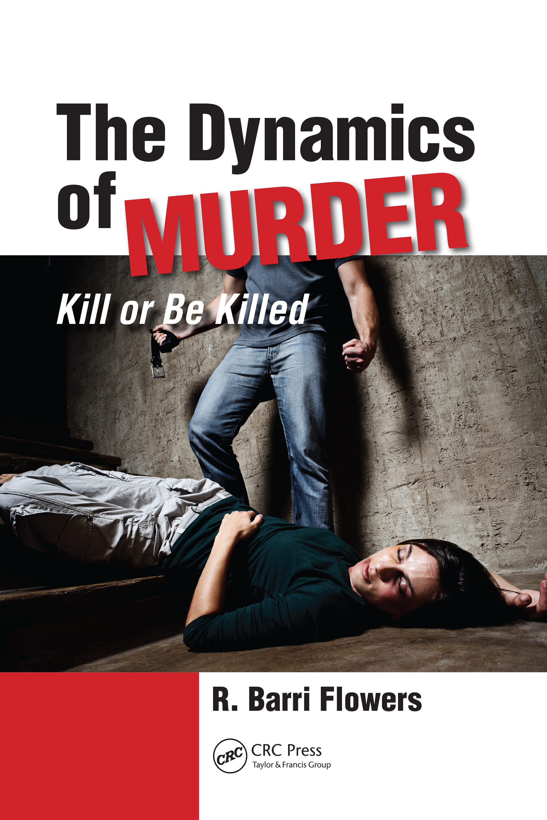 The Dynamics of Murder: Kill or Be Killed, 1st Edition (e-Book) book cover
