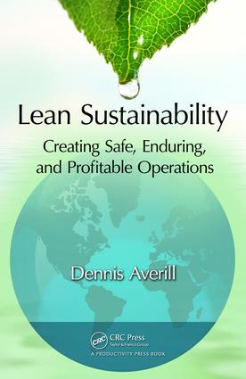 Lean Sustainability: Creating Safe, Enduring, and Profitable Operations, 1st Edition (e-Book) book cover