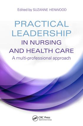 Practical Leadership in Nursing and Health Care: A Multi-Professional Approach, 1st Edition (e-Book) book cover