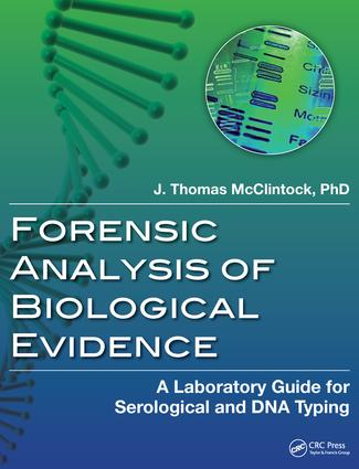 Forensic Analysis of Biological Evidence: A Laboratory Guide for Serological and DNA Typing book cover