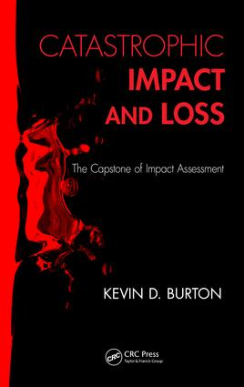 Catastrophic Impact and Loss: The Capstone of Impact Assessment, 1st Edition (e-Book) book cover