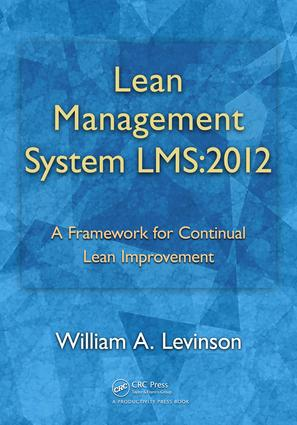 Lean Management System LMS:2012: A Framework for Continual Lean Improvement, 1st Edition (e-Book) book cover