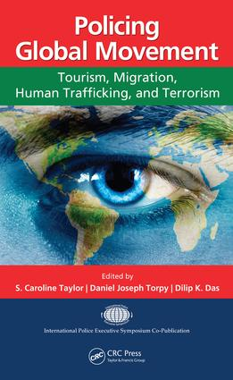 Policing Global Movement: Tourism, Migration, Human Trafficking, and Terrorism, 1st Edition (e-Book) book cover