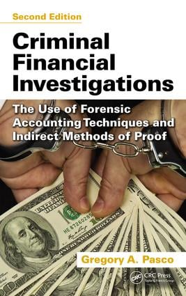 Criminal Financial Investigations: The Use of Forensic Accounting Techniques and Indirect Methods of Proof, Second Edition, 2nd Edition (e-Book) book cover