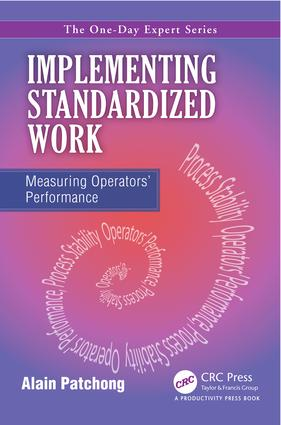 Implementing Standardized Work: Measuring Operators Performance, 1st Edition (e-Book) book cover