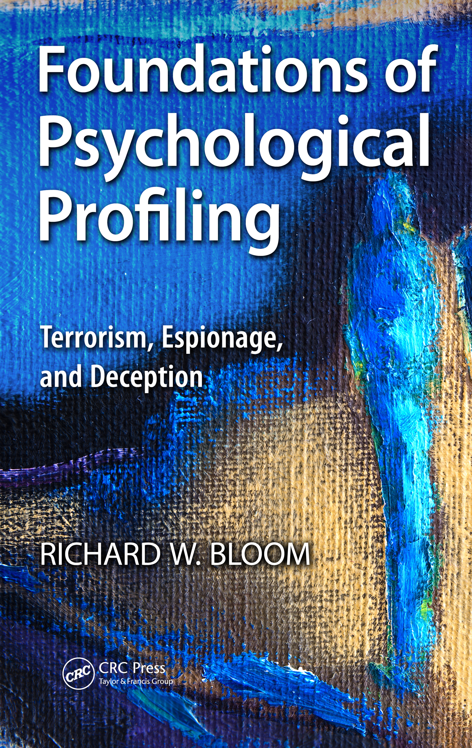 Foundations of Psychological Profiling: Terrorism, Espionage, and Deception, 1st Edition (e-Book) book cover