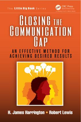 Closing the Communication Gap: An Effective Method for Achieving Desired Results, 1st Edition (e-Book) book cover