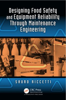 Designing Food Safety and Equipment Reliability Through Maintenance Engineering: 1st Edition (e-Book) book cover