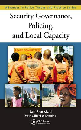 Security Governance, Policing, and Local Capacity: 1st Edition (e-Book) book cover