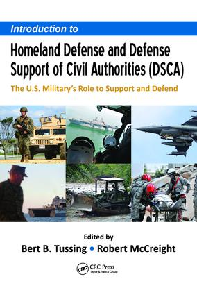 Introduction to Homeland Defense and Defense Support of Civil Authorities (DSCA): The U.S. Military�s Role to Support and Defend, 1st Edition (e-Book) book cover