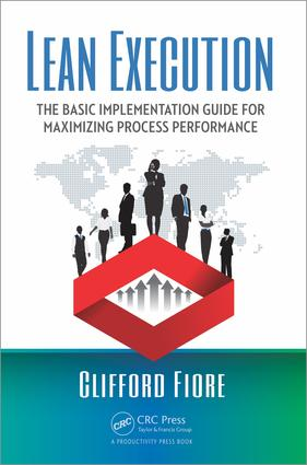 Lean Execution: The Basic Implementation Guide for Maximizing Process Performance, 1st Edition (e-Book) book cover