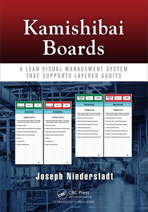 Kamishibai Boards: A Lean Visual Management System That Supports Layered Audits, 1st Edition (e-Book) book cover