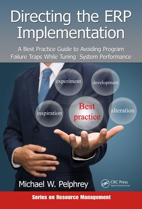 Directing the ERP Implementation: A Best Practice Guide to Avoiding Program Failure Traps While Tuning System Performance, 1st Edition (e-Book) book cover