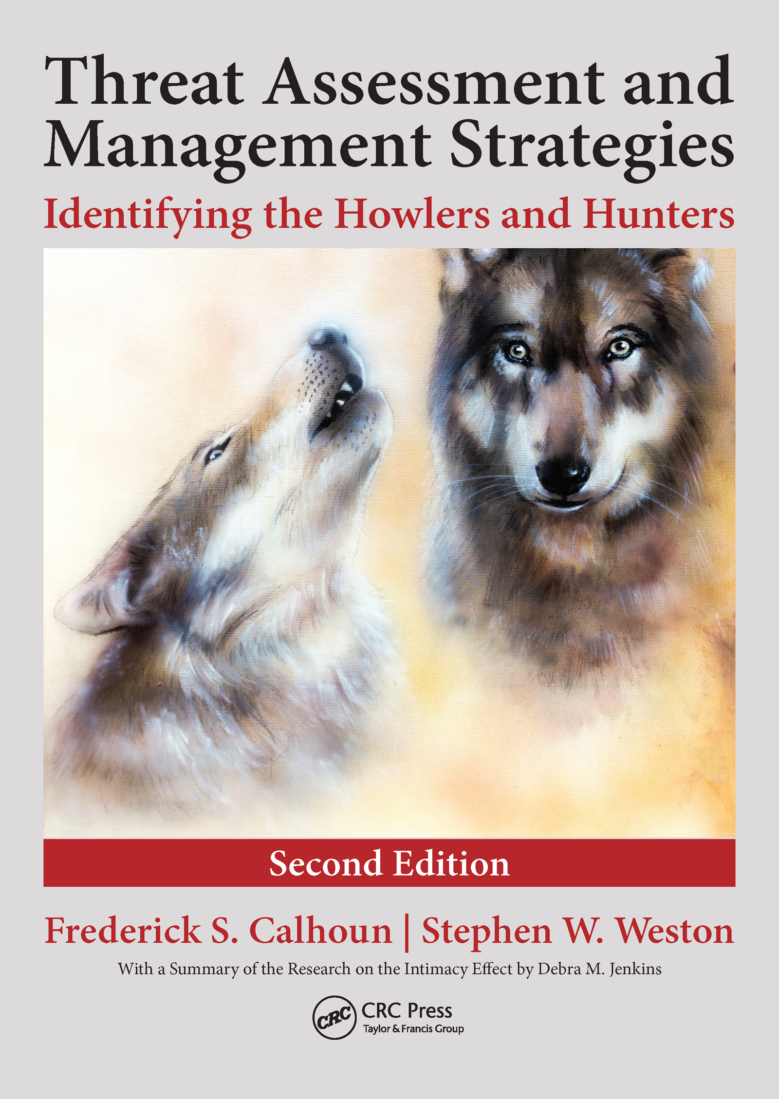 Threat Assessment and Management Strategies: Identifying the Howlers and Hunters, Second Edition, 2nd Edition (e-Book) book cover