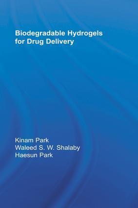 Biodegradable Hydrogels for Drug Delivery: 1st Edition (Hardback) book cover