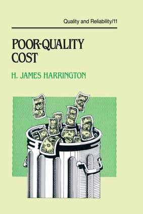 Poor-Quality Cost: Implementing, Understanding, and Using the Cost of Poor Quality, 1st Edition (Hardback) book cover