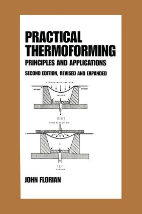 Practical Thermoforming: Principles and Applications