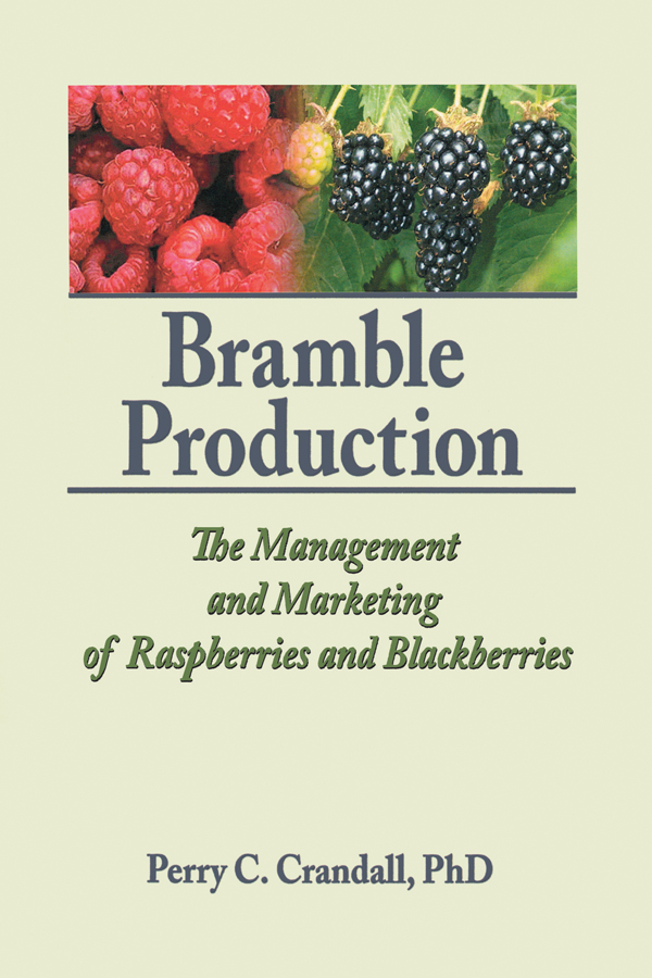 Bramble Production: The Management and Marketing of Raspberries and Blackberries, 1st Edition (Paperback) book cover