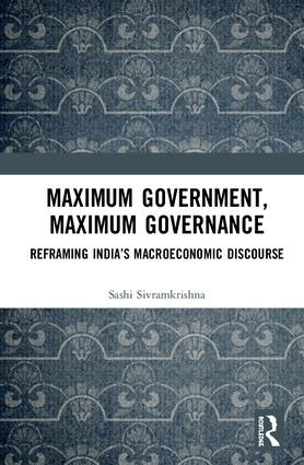 Maximum Government, Maximum Governance: Reframing India's Macroeconomic Discourse book cover