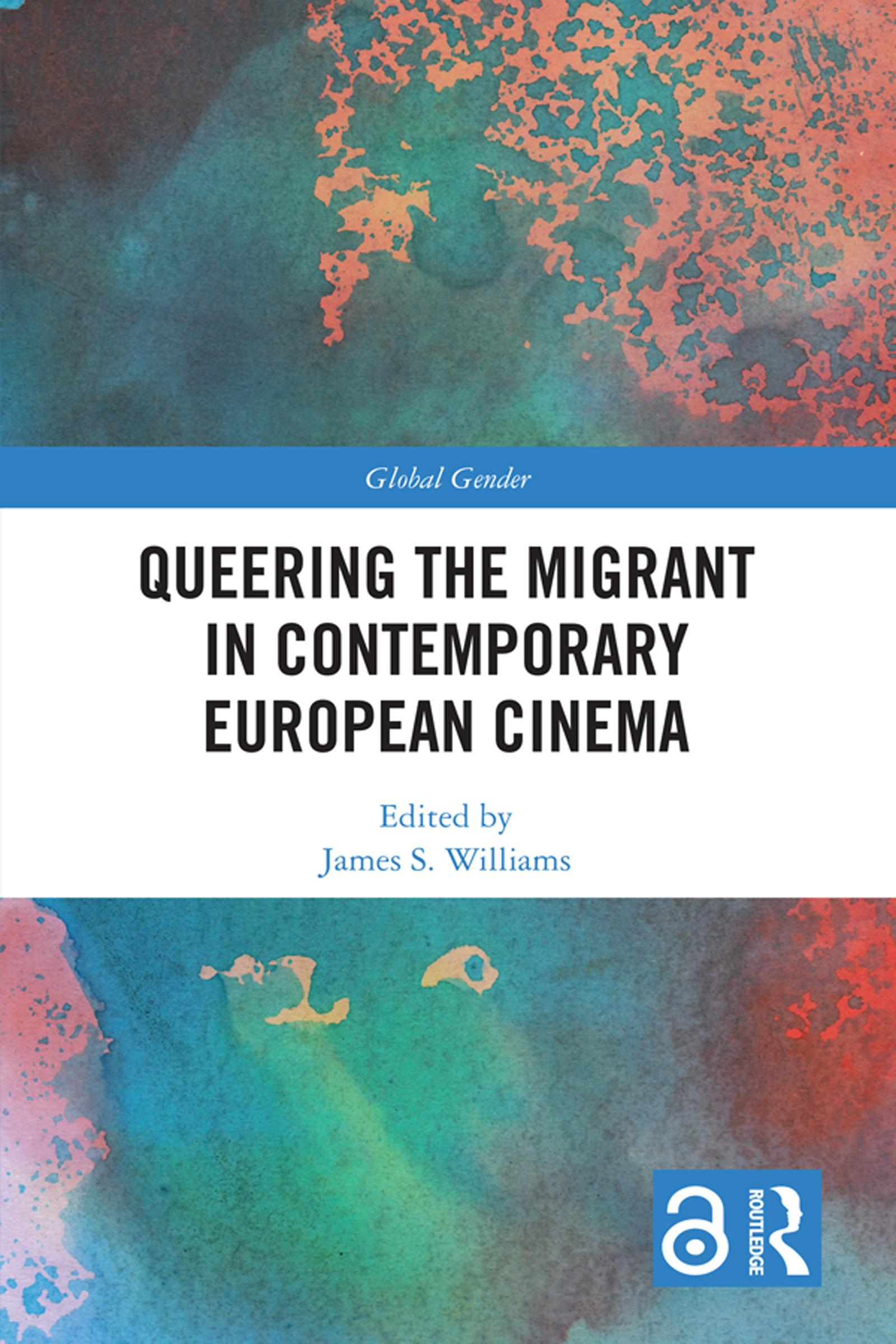 Queering the Migrant in Contemporary European Cinema