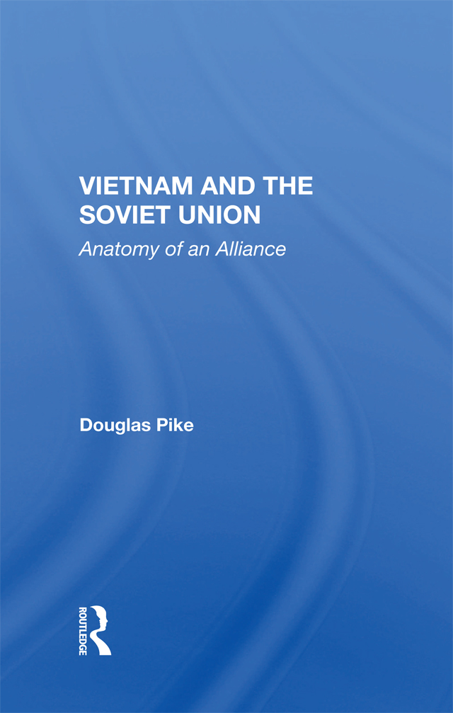 Vietnam And The Soviet Union: Anatomy Of An Alliance book cover